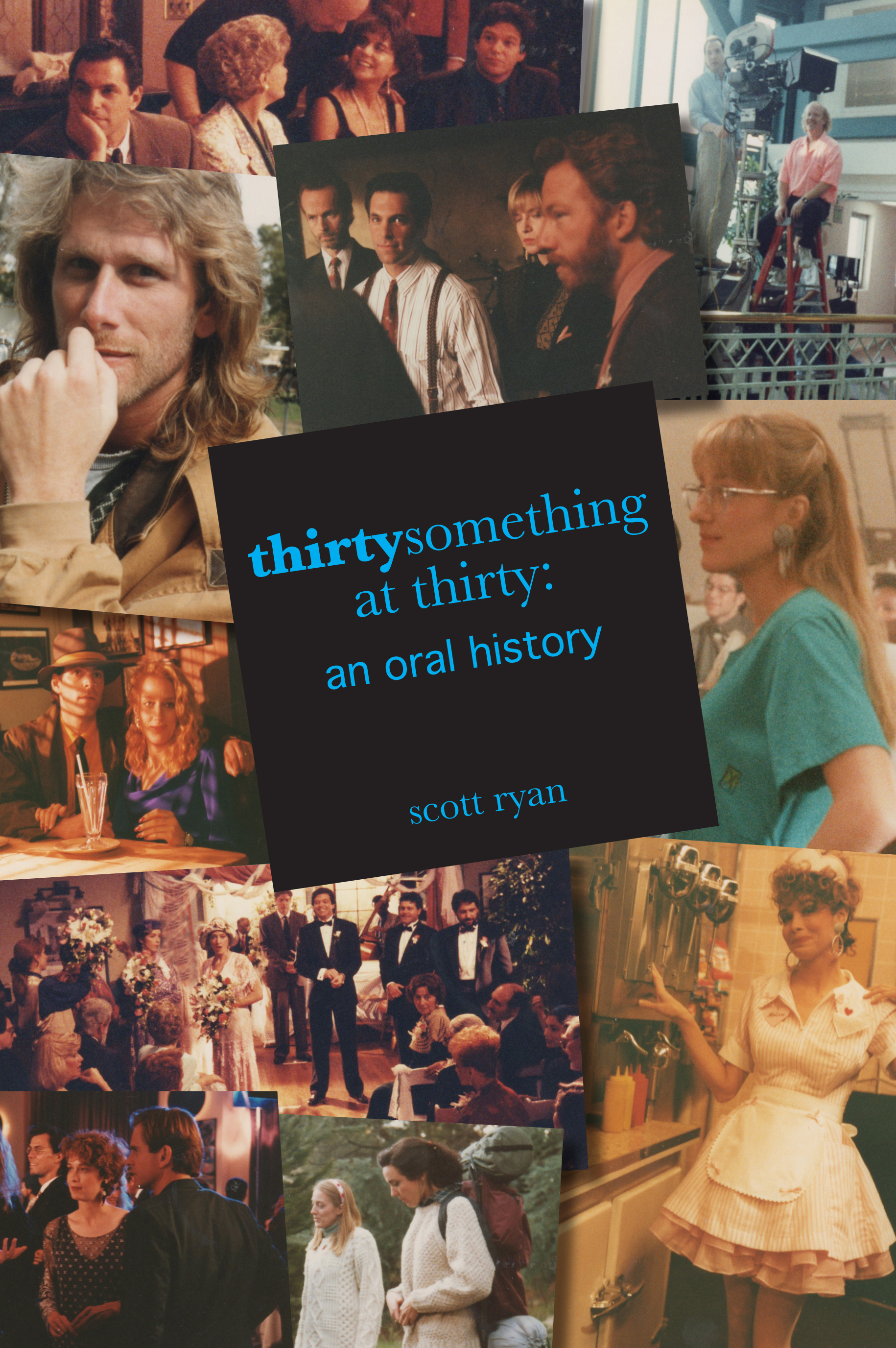 Order thirtysomething at thirty: an oral history
